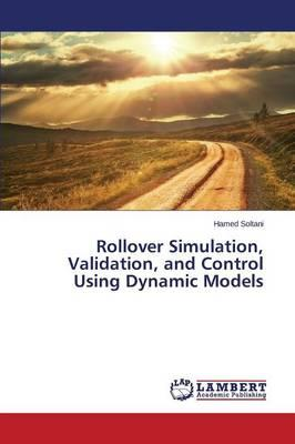 Rollover Simulation, Validation, and Control Using Dynamic Models