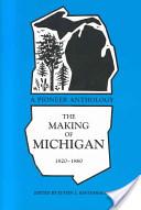 The Making of Michigan, 1820-1860