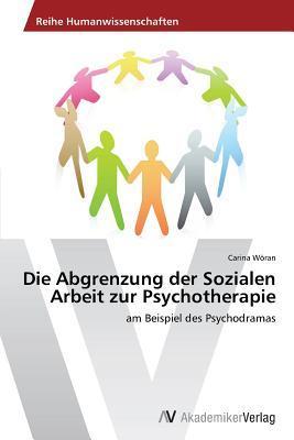 Die Abgrenzung der Sozialen Arbeit zur Psychotherapie