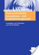 Praxisorientiertes Innovations- und Produktmanagement