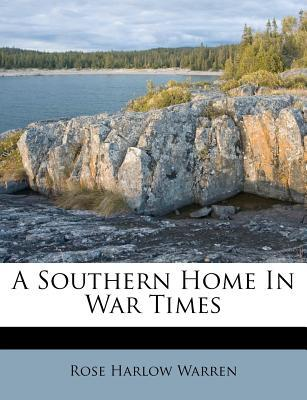 A Southern Home in War Times