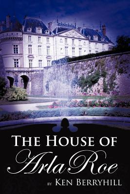 The House of Arla Roe