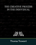 The Creative Process in the Individual (New Edition)