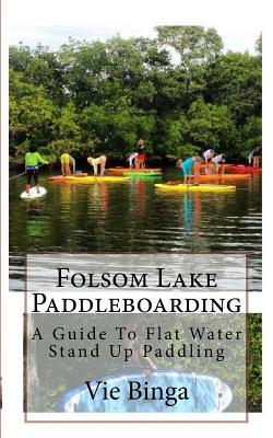 Folsom Lake Paddleboarding