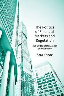 The Politics of Financial Markets and Regulation