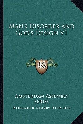 Man's Disorder and God's Design V1