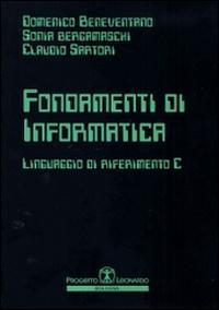 Fondamenti di informatica. Linguaggio di riferimento C