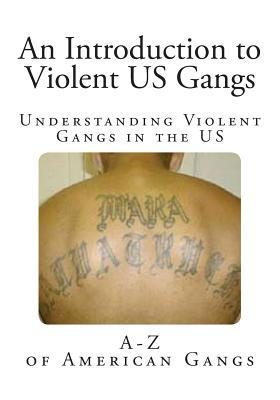 An Introduction to Violent US Gangs