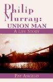 Philip Murray, Union Man
