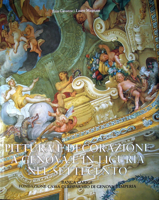 Pittura e decorazione a Genova e in Liguria nel Settecento