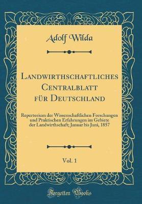 Landwirthschaftliches Centralblatt für Deutschland, Vol. 1