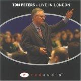 Tom Peters, Live in ...