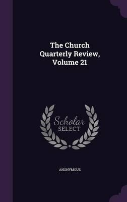 The Church Quarterly Review, Volume 21