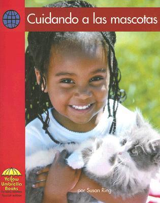 Cuidando a Las Mascotas/ Taking Care of Pets