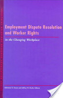 Employment Dispute Resolution and Worker Rights in the Changing Workplace