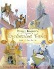 Debbie Brown's Enchanted Cakes for Children