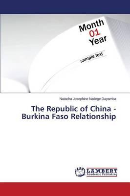 The Republic of China - Burkina Faso Relationship