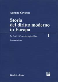 Storia del diritto moderno in Europa / Le fonti e il pensiero giuridico