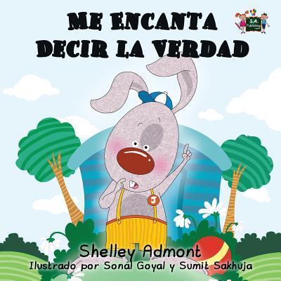 Me Encanta Decir la Verdad (Spanish childrens books, libros infantiles en espanol)