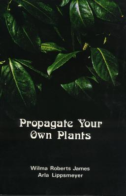 Propagate Your Own Plants
