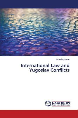 International Law and Yugoslav Conflicts