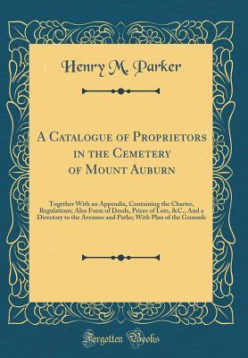 A Catalogue of Proprietors in the Cemetery of Mount Auburn