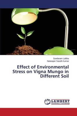 Effect of Environmental Stress on Vigna Mungo in Different Soil