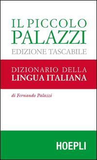Il piccolo Palazzi. Dizionario della lingua italiana. Ediz. tascabile