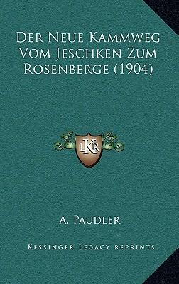 Der Neue Kammweg Vom Jeschken Zum Rosenberge (1904)