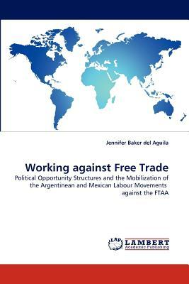 Working against Free Trade