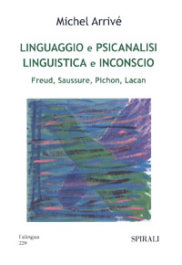 Linguaggio e psicanalisi. Linguistica e inconscio