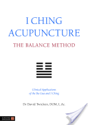 I Ching Acupuncture, the Balance Method