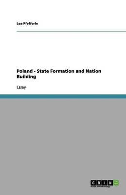 Poland - State Formation and Nation Building
