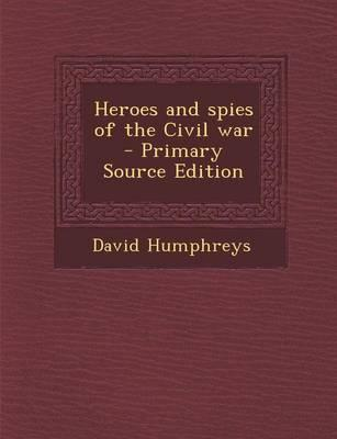 Heroes and Spies of the Civil War