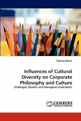 Influences of Cultural Diversity on Corporate Philosophy and Culture