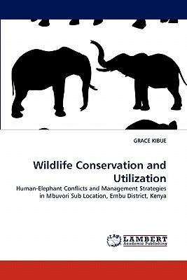 Wildlife Conservation and Utilization
