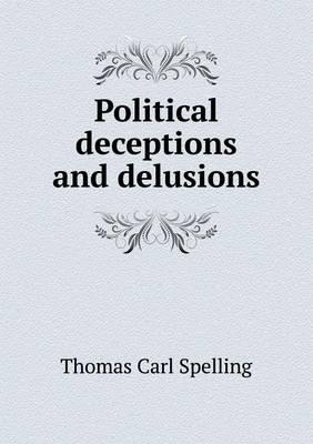 Political Deceptions and Delusions