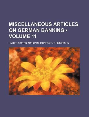 Miscellaneous Articles on German Banking (Volume 11)