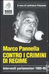 Marco Pannella contro i crimini di regime