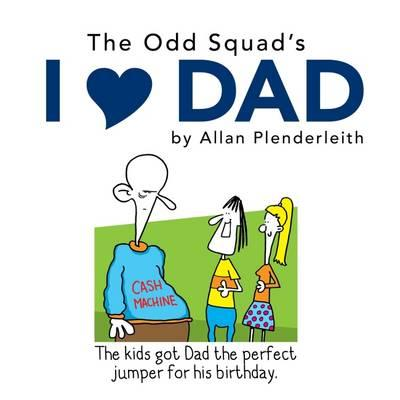 I Love Dad (Odd Squad Gift Books)