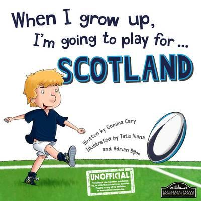 When I Grow Up, I'm Going to Play for Scotland (Rugby)
