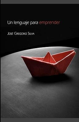 Un lenguaje para emprender / A Language to Undertake