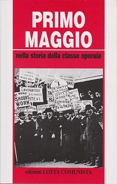 Primo maggio: nella storia della classe operaia