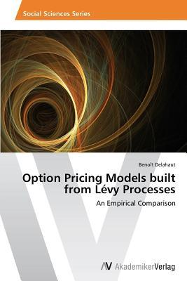 Option Pricing Models built from Lévy Processes
