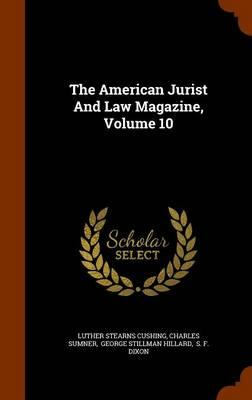 The American Jurist and Law Magazine, Volume 10