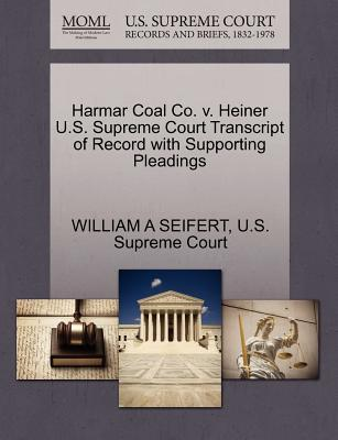 Harmar Coal Co. V. Heiner U.S. Supreme Court Transcript of Record with Supporting Pleadings