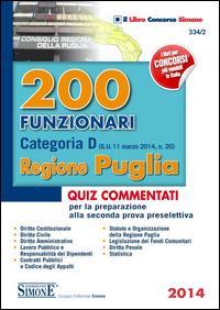 200 funzionari categoria D. Regione Puglia. Quiz commentati per la preparazione alla seconda prova preselettiva