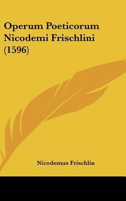 Operum Poeticorum Nicodemi Frischlini (1596)