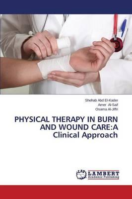 PHYSICAL THERAPY IN BURN AND WOUND CARE