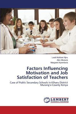 Factors Influencing Motivation and Job Satisfaction of Teachers